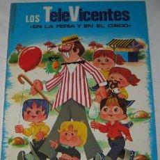 Libros de segunda mano: CUENTO LOS TELEVICENTES EN LA FERIA Y EN EL CIRCO, ED. FHER, DE 1976. Lote 49460542