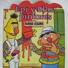 Libros de segunda mano: EPI Y BLAS, PINTORES. JOSÉ EDUARD (TEXTO), BEAUMONT (ILUSTRACIONES) 1985. Lote 32659909