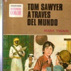 Libros de segunda mano: TOM SAWYER A TRAVÉS DEL MUNDO, MARK TWAIN, COLECCIÓN HISTORIAS COLOR, 16, BRUGUERA, 1974, BARCELONA. Lote 33101519