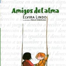 Libros de segunda mano: AMIGOS DEL ALMA - DE ELVIRA LINDO - EDITADO POR ALFAGUARA Y UNICEF - COMO NUEVO - AÑO 2000. Lote 33320087