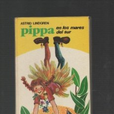 Libros de segunda mano: ASTRID LINDGREN PIPPA EN LOS MARES DEL SUR EDITORIAL JUVENTUD BARCELONA 1974 ILUSTRADORA RITA CULLA. Lote 33320580