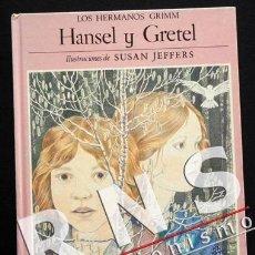 Libros de segunda mano: HANSEL Y GRETEL - HERMANOS GRIMM VERSIÓN JOSÉ PACHECO - CUENTO ILUSTRADO - SUSAN JEFFERS - LIBRO. Lote 33446933