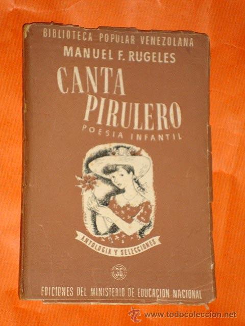 CANTA PIRULERO. POESÍA INFANTIL. MANUEL F. RUGELES. BIB. POP. VENEZOLANA, 36. EDIME 1950. ILUSTRADO. (Libros de Segunda Mano - Literatura Infantil y Juvenil - Cuentos)