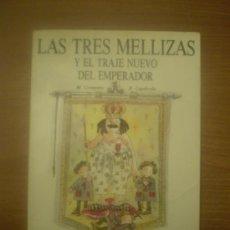 Libros de segunda mano: CUENTO LAS TRES MELLIZAS ,--Y EL TRAJE NUEVO DEL EMPERADOR . Lote 34292257