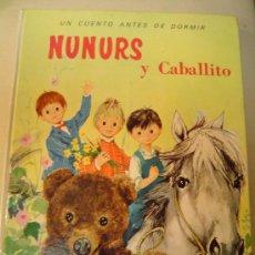 Libros de segunda mano: UN CUENTO ANTES DE DORMIR NUNURS Y CABALLITO. Lote 34604036