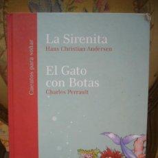 Libros de segunda mano - LA SIRENITA DE HANS CHRISTIAN ANDERSEN Y EL GATO CON BOTAS DE CHARLES PERRAULT. - 34617960