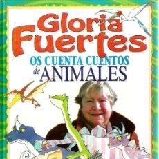 Libros de segunda mano: GLORIA FUERTES OS CUENTA CUENTOS DE ANIMALES (18 CUENTOS ) . Lote 34729311