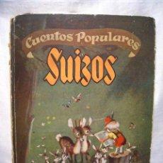 Libros de segunda mano: CUENTOS POPULARES SUIZOS - ANA KELLER - JESUS BLASCO - MOLINO 1948. Lote 35373818