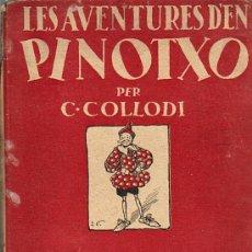 Libros de segunda mano: LES AVENTURES D'EN PINOTXO PER C.COLLODI-ED.JOVENTUT 1ª ED.DESEMBRE 1934 (VER DETALLE). Lote 35380146