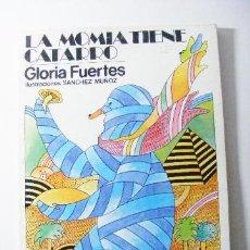 Libros de segunda mano: GLORIA FUERTES Nº 6 LA MOMIA TIENE CATARRO DE ESCUELA ESPAÑOLA 1981. Lote 35405221