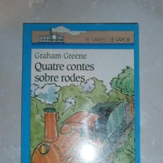 Libros de segunda mano: LIBRO QUATRE CONTES SOBRE RODES. EN CATALAN. LLIBRE EN CATALÀ. GRAHAM GREENE. * IMARQ. Lote 35557021