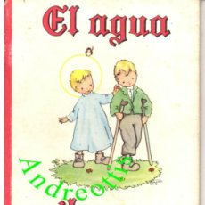 Libros de segunda mano: ANTIGUO CUENTO PARA PEQUEÑOS: EL AGUA MILAGROSA. ILUSTRA. CARMEN NAVARRA. EDICIONES HYMSA 1955 . Lote 36366949