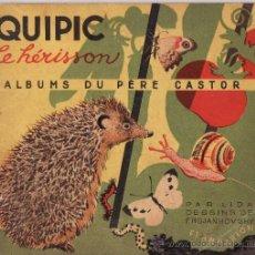 Libros de segunda mano: ALBUMS DU PERE CASTOR-- QUIPIC LE HÉRISSON -- EN FRANCÉS AÑO 1940. Lote 36528095