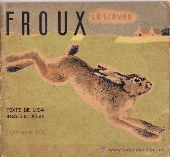 ALBUMS DU PERE CASTOR-- FROUX LE LIÈVRE -- EN FRANCÉS AÑO 1935 (Libros de Segunda Mano - Literatura Infantil y Juvenil - Cuentos)