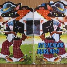 Libros de segunda mano: ATRACADOR BURLADO. CUENTO TROQUELADO. EDITORIAL FERMA 1967.. Lote 36657281