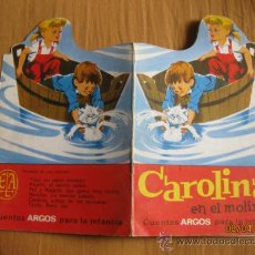 Gebrauchte Bücher - CAROLINA EN EL MOLINO. CUENTO TROQUELADO. CUENTOS ARGOS. ELA 1968. - 36658197