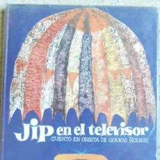 Libros de segunda mano: JIP EN EL TELEVISOR - CUENTO EN ÓRBITA DE GIANNI RODARI. EDITORIAL LUMEN. Lote 36821611
