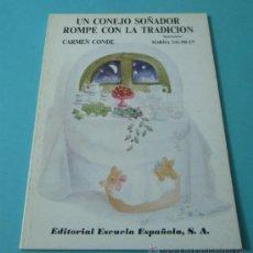 Libros de segunda mano: UN CONEJO SOÑADOR ROMPE CON LA TRADICIÓN. CARMEN CONDE. ILUSTRACIONES : MARISA SALMEAN. Lote 37026635