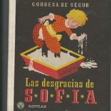 Libros de segunda mano: LAS DESGRACIAS DE SOFIA.-CONDESA DE SEGUR.-EDITORIAL AGUILAR. Lote 99525980