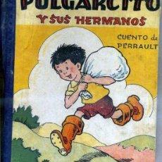Libros de segunda mano: PERRAULT : PULGARCITO Y SUS HERMANOS (1944) ILUSTRADO POR BENEJAM. Lote 37367328