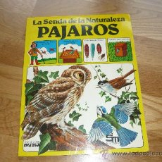 Libros de segunda mano: LA SENDA DE LA NATURALEZA PAJAROS EDICIONES PLESA S. M. MUY RARO !!!. Lote 190648598