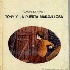 Libros de segunda mano: HOWARD FAST : TONY Y LA PUERTA MARAVILLOSA (LUMEN, 1971). Lote 37493495