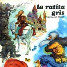Libros de segunda mano: CONDESA DE SEGUR : LA RATITA GRIS (ESMERALDA SUSAETA, 1970) ILUSTRACIONES DE FERNANDO SAEZ. Lote 37581724