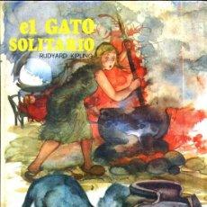 Libros de segunda mano: RUDYARD KIPLING : EL GATO SOLITARIO (SUSAETA ESMERALDA, 1970) ILUSTRACIONES DE FERNANDO SAEZ. Lote 37581739
