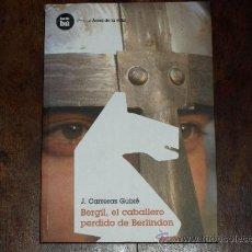 Libros de segunda mano: BERGIL, EL CABALLERO PERDIDO DE BERLINDON. J. CARRERAS GUIXE. AVENTURA + VALORES. ED. BAMBU.140 PAGS. Lote 38465231