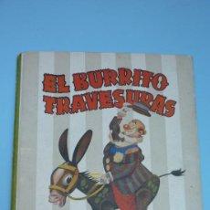 Libros de segunda mano: EL BURRITO TRAVESURAS. MOLINO 1948. ILUST: LOZANO OLIVARES. SIN EL DESPLEGABLE. Lote 38532500