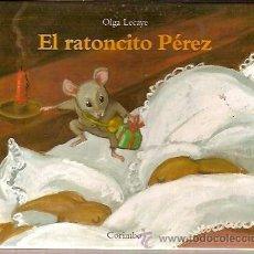 Libros de segunda mano: EL RATONCITO PEREZ OLGA LECAYE CORIMBO 2002. Lote 38884036