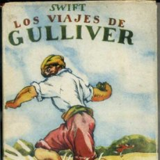 Libros de segunda mano: SWIFT : VIAJES DE GULLIVER (BAGUÑÁ, 1944) ILUSTRADO POR JUNCEDA. Lote 39023263