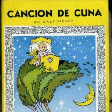 Libros de segunda mano: WALT DISNEY : CANCION DE CUNA (MOLINO, 1941) . Lote 39023509