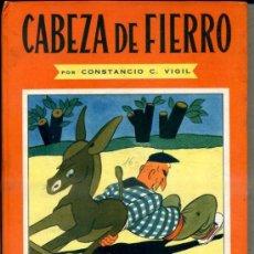 Libros de segunda mano: CONSTANCIO VIGIL : CABEZA DE FIERRO (ATLÁNTIDA, 1949). Lote 39035730