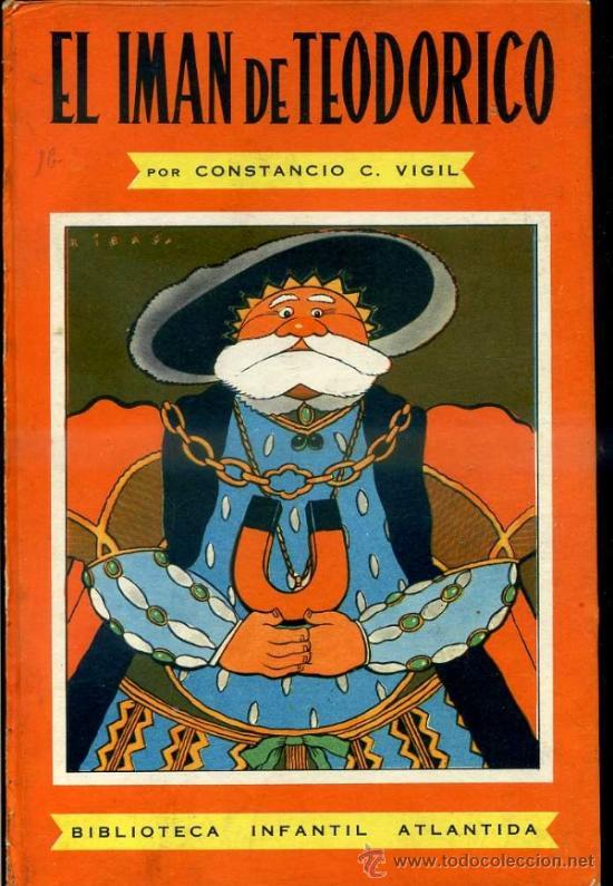 CONSTANCIO VIGIL : EL IMAN DE TEODORICO (ATLÁNTIDA, 1949) (Libros de Segunda Mano - Literatura Infantil y Juvenil - Cuentos)