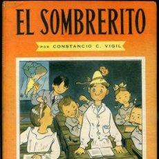 Libros de segunda mano: CONSTANCIO VIGIL : EL SOMBRERITO (ATLÁNTIDA, 1949). Lote 156653234