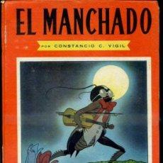 Libros de segunda mano: CONSTANCIO VIGIL : EL MANCHADO (ATLÁNTIDA, 1947). Lote 39035891