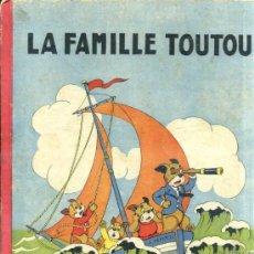 Libros de segunda mano: LA FAMILLE TOUOTU - ILUSTRADO POR GIL (MAME, 1943) EN FRANCÉS. Lote 39059959