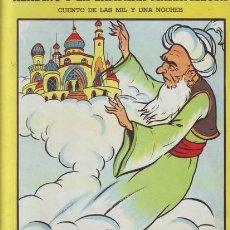 Libros de segunda mano: ALADINO Y LA LAMPARA MARAVILLOSA. CUENTO DE LAS MIL Y UNA NOCHES. 1950. Lote 39071451