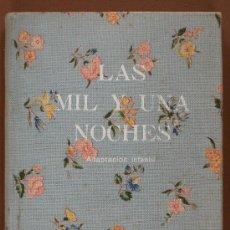 Libros de segunda mano: LIBRO -LAS MIL Y UNA NOCHES- ADAPTACION DE A. OPISSO PARA NIÑOS,AÑO 1953,DIBUJOS,LITERATURA INFANTIL. Lote 39124744