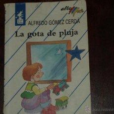 Libros de segunda mano: LA GOTA DE PLUJA. ALFREDO GÓMEZ CERDÁ. BRUÑO. CATALAN / VALENCIANO.60 PAG. VER FOTOS Y DESCRIPCION.. Lote 39380986