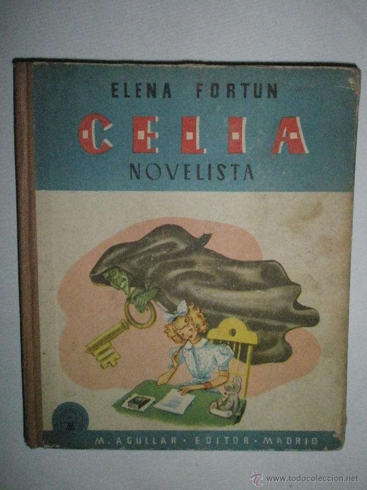 FORTÚN, E.: CELIA NOVELISTA. (1946) (Libros de Segunda Mano - Literatura Infantil y Juvenil - Cuentos)
