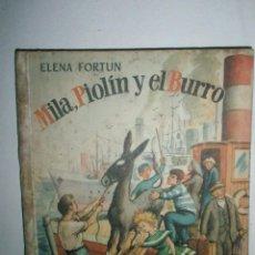 Libros de segunda mano: FORTÚN, E.: MILA, PIOLÍN Y EL BURRO (1955). Lote 39455944
