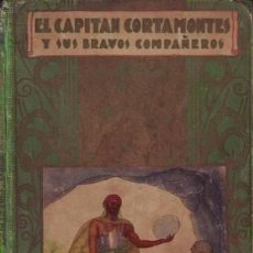 Libros de segunda mano: EL CAPITAN CORTAMONTES Y SUS BRAVOS COMPAÑEROS. BIBLIOTECA ENCICLOPÉDICA Nº 14. CALLEJA. Lote 39643985