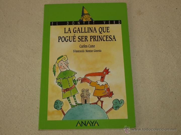 LA GALLINA QUE POGUÉ SER PRINCESA. CARLES CANO. LIBRO EN CATALAN/VALENCIANO. ANAYA. 62 PAGS. (Libros de Segunda Mano - Literatura Infantil y Juvenil - Cuentos)