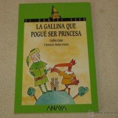 Libros de segunda mano: LA GALLINA QUE POGUÉ SER PRINCESA. CARLES CANO. LIBRO EN CATALAN/VALENCIANO. ANAYA. 62 PAGS.. Lote 39736097