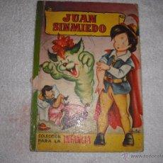 Libros de segunda mano: JUAN SIN MIEDO. COLECCION PARA LA INFANCIA 1959 ED BRUGUERA. Lote 39864152