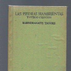 Libros de segunda mano: LAS PIEDRAS HAMBRIENTAS Y OTROS CUENTOS, RABINDRANATH TAGORE, AGUADO, MADRID 1959, 245 PÁGS, 12X18CM. Lote 40205699