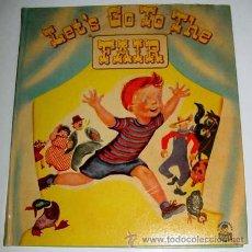 Libros de segunda mano: ANTIGUO CUENTO INGLES AÑOS 40 - LET´S GO TO THE FAIR -BY MICKEY KLAR MARLES - ILLUSTYRATED BY IRMA . Lote 38241308
