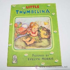 Libros de segunda mano: ANTIGUO CUENTO INGLES DE LITTLE THUMBELINA - PICTURED BY EVELY MORRIS - A FATHER TUCK BIGGER LITTLE . Lote 38241549